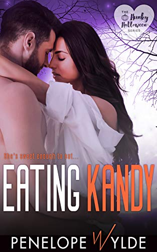 Eating Kandy: A Small Town Friends to Lovers Romance (Hunky Halloween) Penelope Wylde