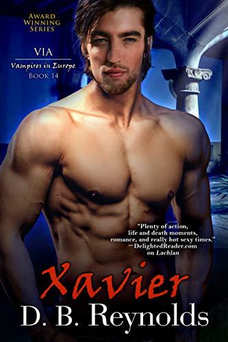 Xavier: Vampires in Europe (Vampires in America Book 14) D. B. Reynolds