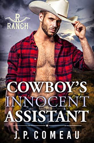 Cowboy's Innocent Assistant (Cowboy Billionaires Book 5) J. P. Comeau