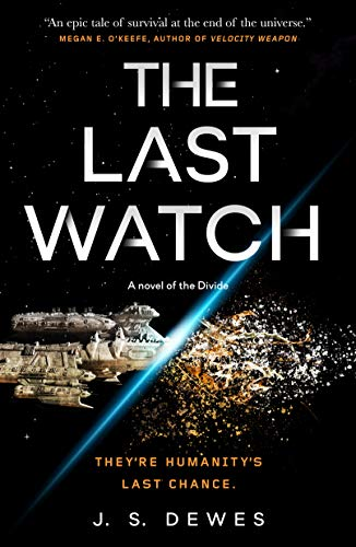 The Last Watch (The Divide Series Book 1) J. S. Dewes
