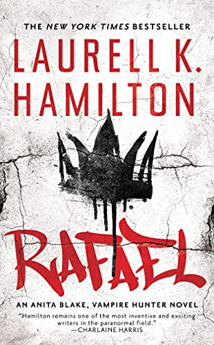 Rafael (Anita Blake, Vampire Hunter Book 28) Laurell K. Hamilton
