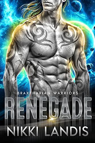Renegade: Braxtharian Warriors #3 (Galactic Conclave) Nikki Nova and Nikki Landis