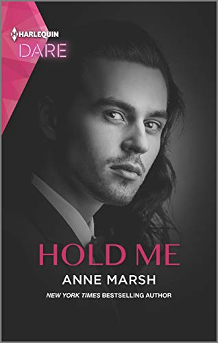 Hold Me: A Sexy Billionaire Romance Anne Marsh