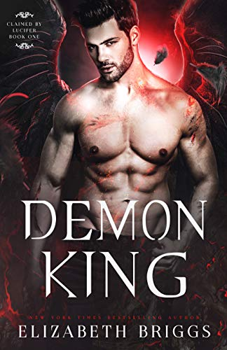Demon King (Claimed By Lucifer Book 1) Elizabeth Briggs