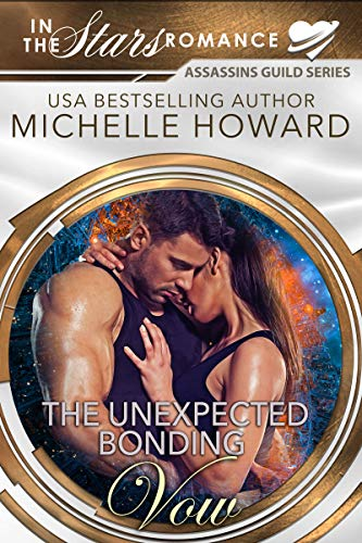 The Unexpected Bonding Vow (Assassins Guild Book 1) Michelle Howard