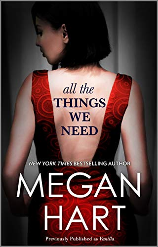 All the Things We Need Megan Hart