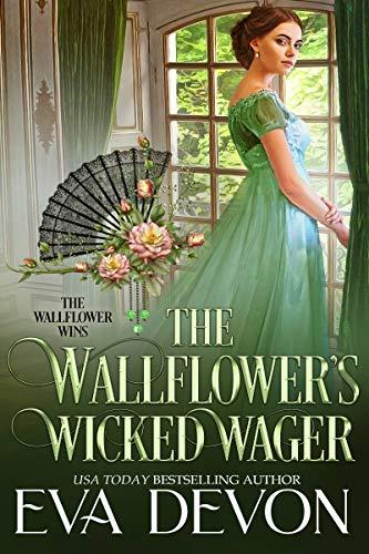 The Wallflower's Wicked Wager (The Wallflower Wins Book 2) Eva Devon