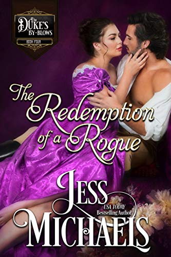 The Redemption of a Rogue (The Duke's By-Blows Book 4) Jess Michaels
