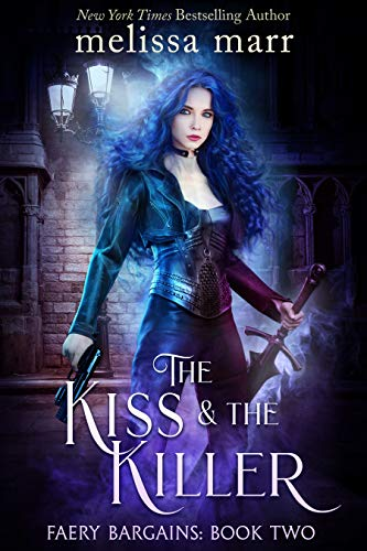 The Kiss & The Killer (Faery Bargains Book 2) Melissa Marr