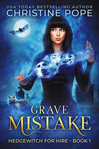 Grave Mistake (Hedgewitch for Hire Book 1) Christine Pope