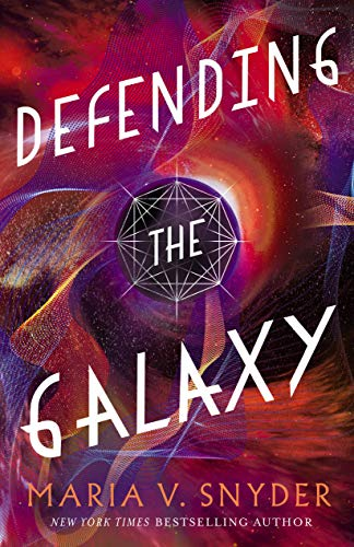 Defending the Galaxy (Sentinels of the Galaxy Book 3) Maria V. Snyder