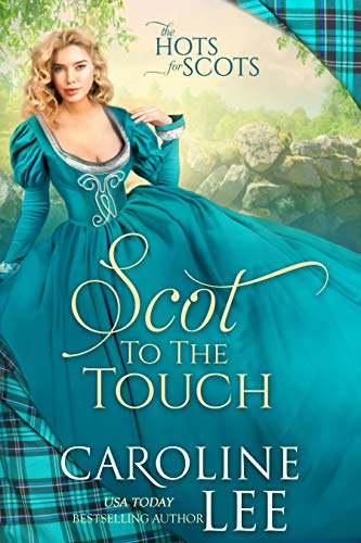 Scot to the Touch (The Hots for Scots Book 6) Caroline Lee