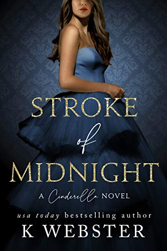 Stroke of Midnight: A Cinderella Novel K Webster