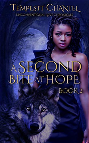 A Second Bite at Hope (Unconventional Love Chronicles Book 2) Tempestt Chantel