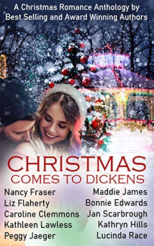 Christmas Comes to Dickens: A Christmas Romance Anthology Nancy Fraser , Maddie James , et al.
