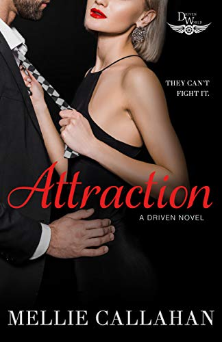 Attraction: A Driven World Novel (The Driven World) Mellie Callahan and KB Worlds