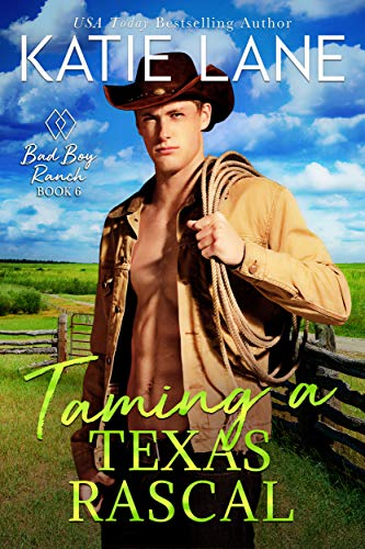 Taming a Texas Rascal (Bad Boy Ranch Book 6) Katie Lane