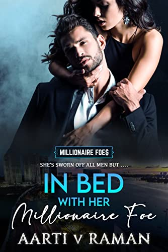In Bed with Her Millionaire Foe Aarti Raman