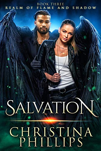 Salvation: Paranormal Angel Romance (Realm of Flame and Shadow Book 3) Christina Phillips