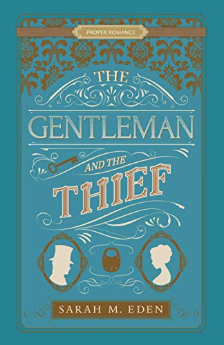 The Gentleman and the Thief (Proper Romance Book 3) Sarah M. Eden