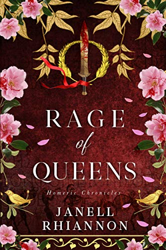 Rage of Queens (Homeric Chronicles Book 3) Janell Rhiannon