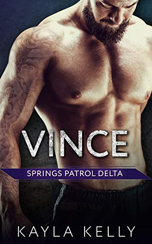 Vince (Springs Patrol Delta Book 4) Kayla Kelly