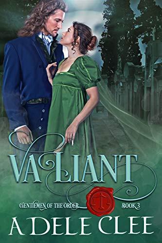 Valiant (Gentlemen of the Order Book 3) Adele Clee