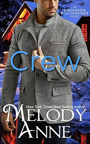 Crew (Anderson Billionaires Book 5) Melody Anne