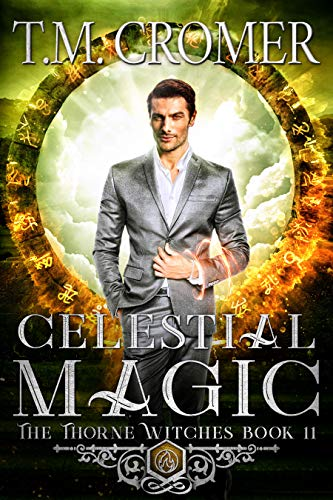 Celestial Magic (The Thorne Witches Book 11) T.M. Cromer