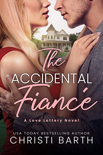 The Accidental Fiancé (Love Lottery Book 1) Christi Barth