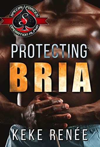 Protecting Bria (Special Forces: Operation Alpha) KeKe Renée and Operation Alpha