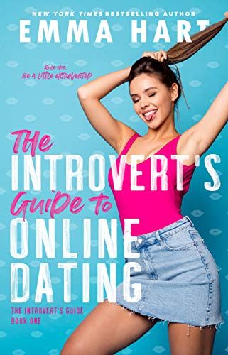 The Introvert's Guide to Online Dating Emma Hart