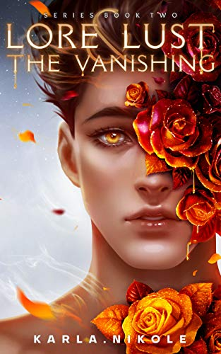 Lore and Lust Book Two: The Vanishing Karla Nikole