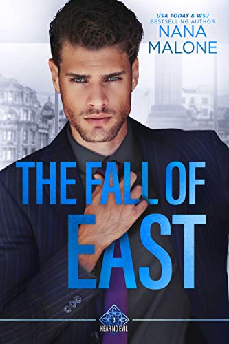 The Fall of East (Hear No Evil Trilogy Book 3) Nana Malone