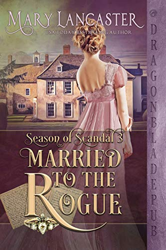 Married to the Rogue (Season of Scandal Book 3) Mary Lancaster