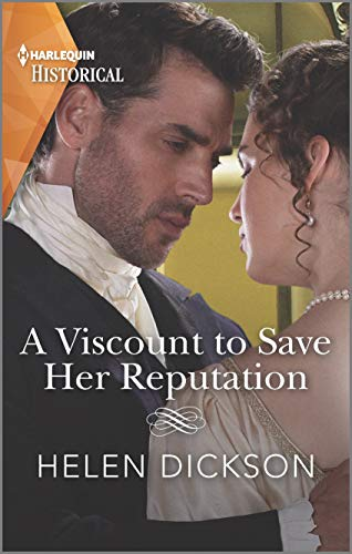 A Viscount to Save Her Reputation (Harlequin Historical) Helen Dickson