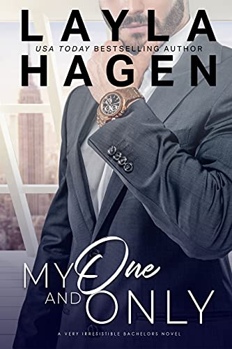 My One And Only (Very Irresistible Bachelors) Layla Hagen