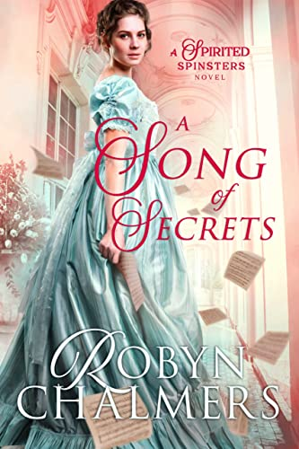 A Song of Secrets (a Spirited Spinsters novel) Robyn Chalmers