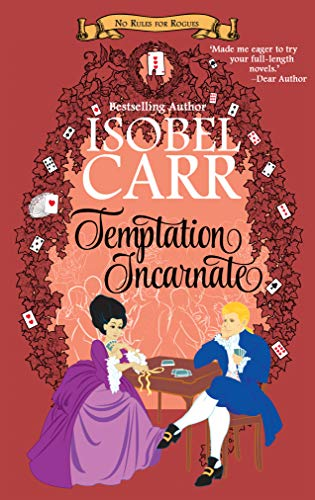 Temptation Incarnate (No Rules for Rogues Book 3) Isobel Carr
