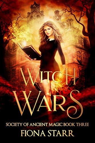Witch Wars (Society of Ancient Magic Book 3) Fiona Starr