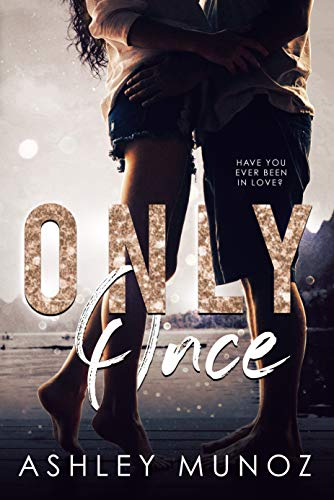 Only Once: A Single Parent- Hollywood Romance Ashley Munoz