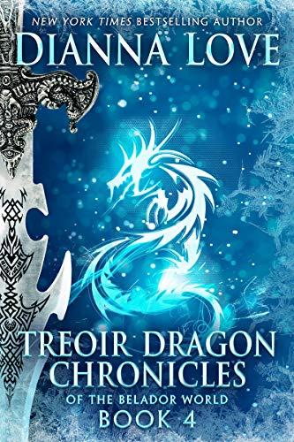 Treoir Dragon Chronicles of the Belador World: Book 4 Dianna Love