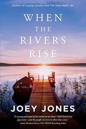 When the Rivers Rise (The Rivers Series Book 1) Joey Jones