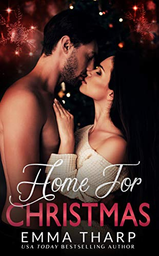 Home For Christmas: A Small Town Second Chance Holiday Romance Emma Tharp