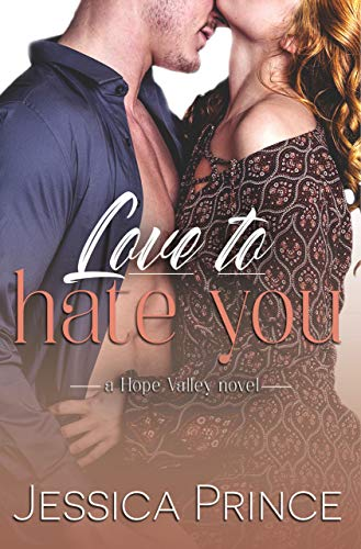 Love to Hate You (Hope Valley Book 9) Jessica Prince