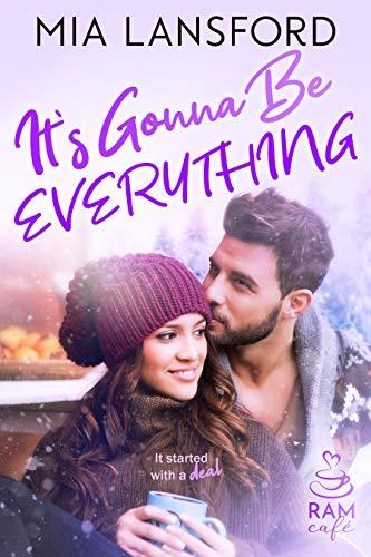 It's Gonna Be Everything (RAM Café Book 3) Mia Lansford