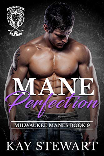 Mane Perfection (Milwaukee Manes Book 9) Kay Stewart