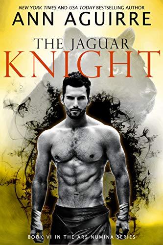 The Jaguar Knight (Ars Numina Book 6) Ann Aguirre
