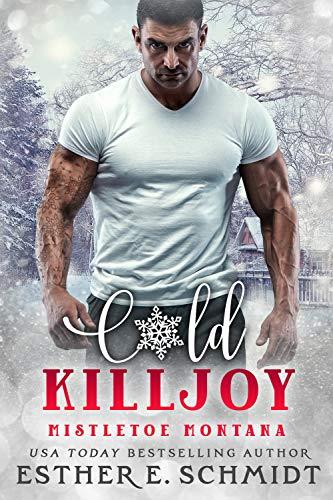 Cold Killjoy (Mistletoe Montana Book 17) Esther E Schmidt