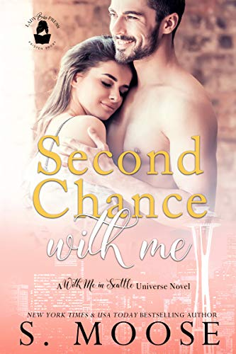 Second Chance With Me: A With Me in Seattle Universe Novel S. Moose